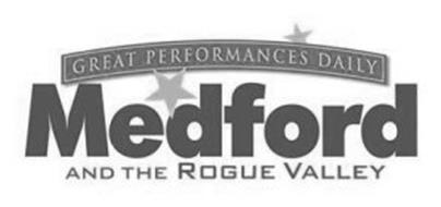 GREAT PERFORMANCES DAILY MEDFORD AND THE ROGUE VALLEY
