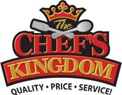 THE CHEF'S KINGDOM QUALITY · PRICE · SERVICE!