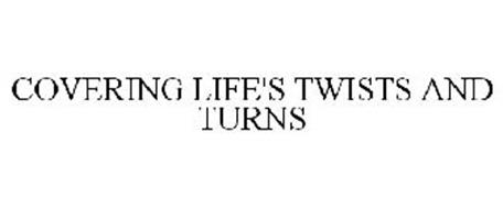 COVERING LIFE'S TWISTS AND TURNS