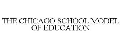 THE CHICAGO SCHOOL MODEL OF EDUCATION