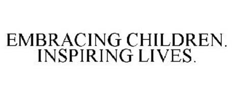 EMBRACING CHILDREN. INSPIRING LIVES.