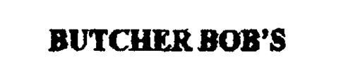 BUTCHER BOB'S