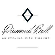 DIAMOND BALL AN EVENING WITH RIHANNA