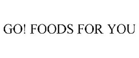 GO! FOODS FOR YOU