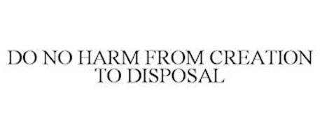 DO NO HARM FROM CREATION TO DISPOSAL