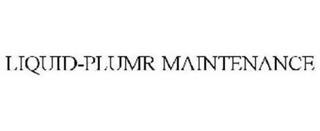 LIQUID-PLUMR MAINTENANCE