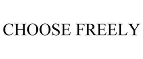 CHOOSE FREELY