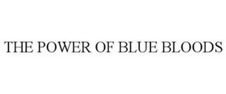 THE POWER OF BLUE BLOODS