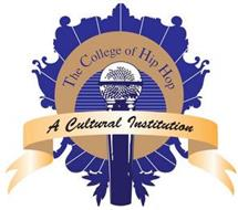THE COLLEGE OF HIP HOP A CULTURAL INSTITUTION