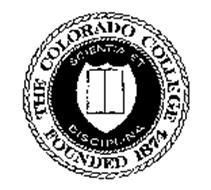 THE COLORADO COLLEGE FOUNDED 1874 SCIENTIA ET DISCIPLINA