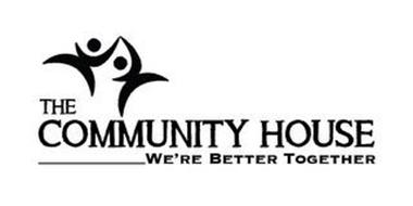 THE COMMUNITY HOUSE WE'RE BETTER TOGETHER