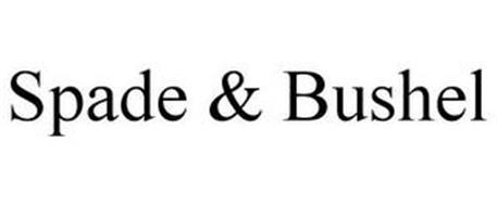SPADE & BUSHEL