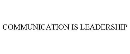 COMMUNICATION IS LEADERSHIP