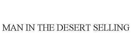 MAN IN THE DESERT SELLING