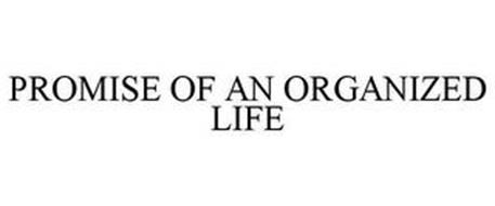 PROMISE OF AN ORGANIZED LIFE