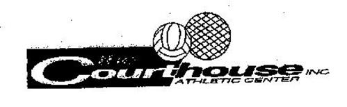 THE COURTHOUSE ATHLETIC CENTER INC