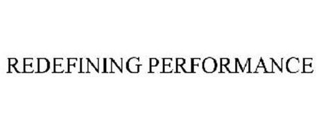 REDEFINING PERFORMANCE