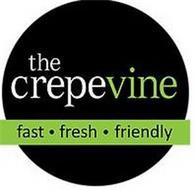 THE CREPEVINE FAST · FRESH · FRIENDLY