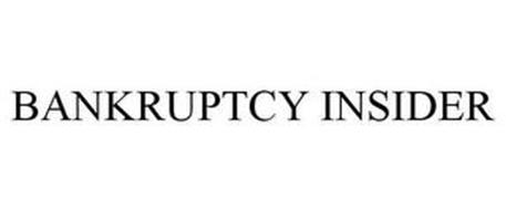 BANKRUPTCY INSIDER