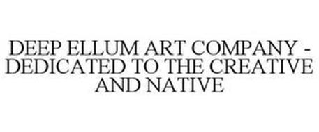 """DEEP ELLUM ART CO. """"DEDICATED TO THE CREATIVE AND NATIVE"""""""