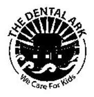 THE DENTAL ARK WE CARE FOR KIDS