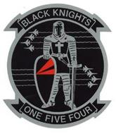 BLACK KNIGHTS ONE FIVE FOUR