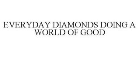 EVERYDAY DIAMONDS DOING A WORLD OF GOOD