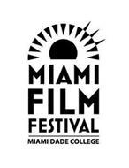 MIAMI FILM FESTIVAL MIAMI DADE COLLEGE