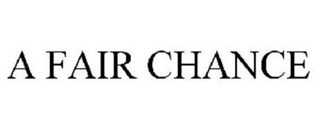 A FAIR CHANCE