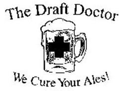 THE DRAFT DOCTOR WE CURE YOUR ALES!
