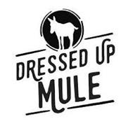 DRESSED UP MULE