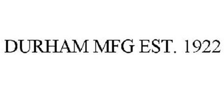 DURHAM MFG EST. 1922