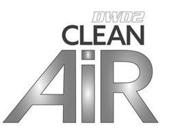 DWD2 CLEAN AIR