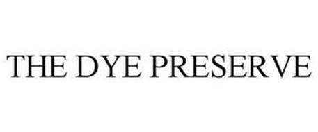 THE DYE PRESERVE