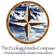 THE ECOLOGY MEDIA COMPASS DIRECTION TOWARDS A BETTER ENVIRONMENT.