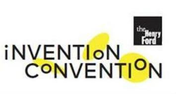 THE HENRY FORD INVENTION CONVENTION
