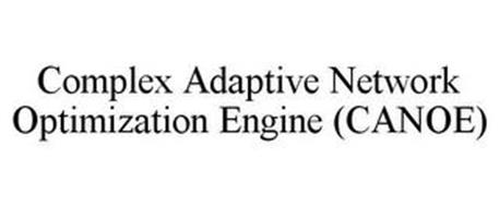 COMPLEX ADAPTIVE NETWORK OPTIMIZATION ENGINE (CANOE)
