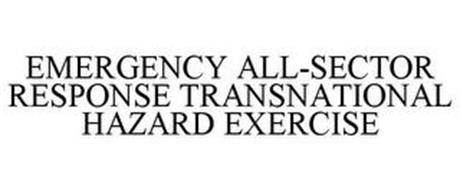 EMERGENCY ALL-SECTOR RESPONSE TRANSNATIONAL HAZARD EXERCISE