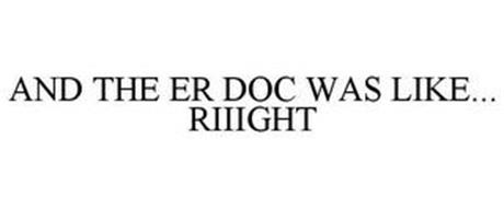 AND THE ER DOC WAS LIKE... RIIIGHT