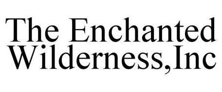 THE ENCHANTED WILDERNESS,INC