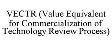 VECTR (VALUE EQUIVALENT FOR COMMERCIALIZATION OF TECHNOLOGY REVIEW PROCESS)