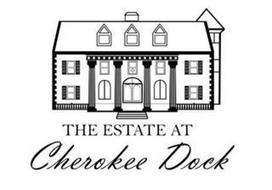 THE ESTATE AT CHEROKEE DOCK