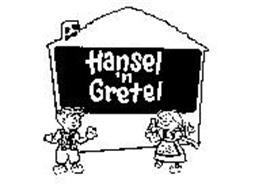 HANSEL 'N GRETEL