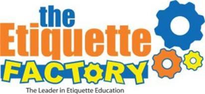 THE ETIQUETTE FACTORY, THE LEADER IN ETIQUETTE EDUCATION