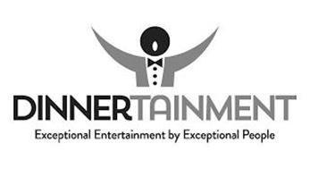 DINNERTAINMENT EXCEPTIONAL ENTERTAINMENT BY EXCEPTIONAL PEOPLE