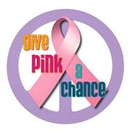 GIVE PINK A CHANCE