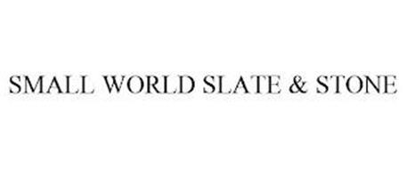 SMALL WORLD SLATE & STONE