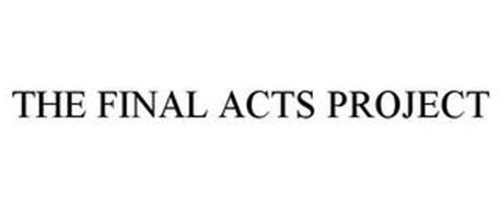 THE FINAL ACTS PROJECT