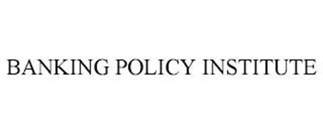 BANKING POLICY INSTITUTE