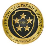 THE FIVE STAR PREMIER AGENCY PROFESSIONAL SERVICE EXCELLENCE FSPA